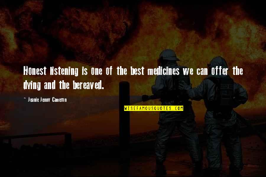 Best Offer Quotes By Jeanie Jenny Cameron: Honest listening is one of the best medicines
