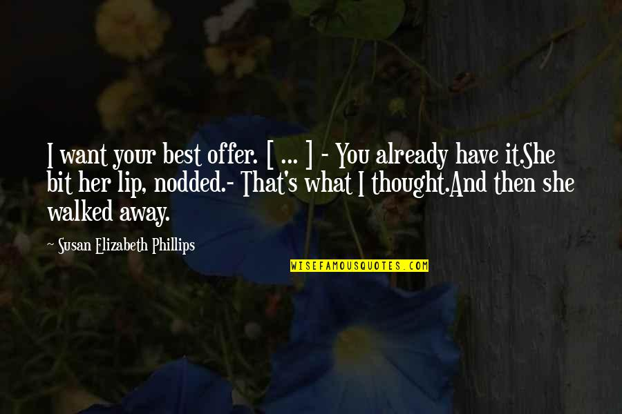 Best Offer Quotes By Susan Elizabeth Phillips: I want your best offer. [ ... ]