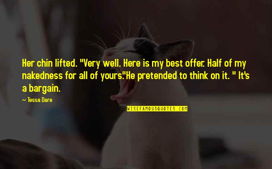 """Best Offer Quotes By Tessa Dare: Her chin lifted. """"Very well. Here is my"""