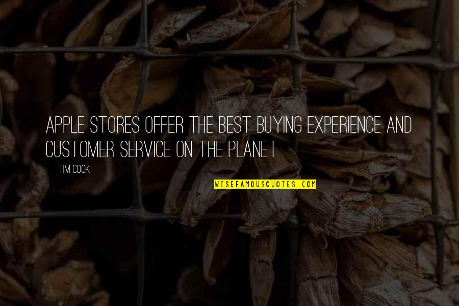 Best Offer Quotes By Tim Cook: Apple Stores Offer the Best Buying Experience and
