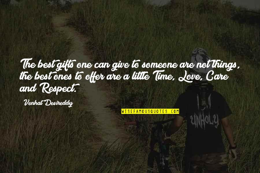 Best Offer Quotes By Venkat Desireddy: The best gifts one can give to someone
