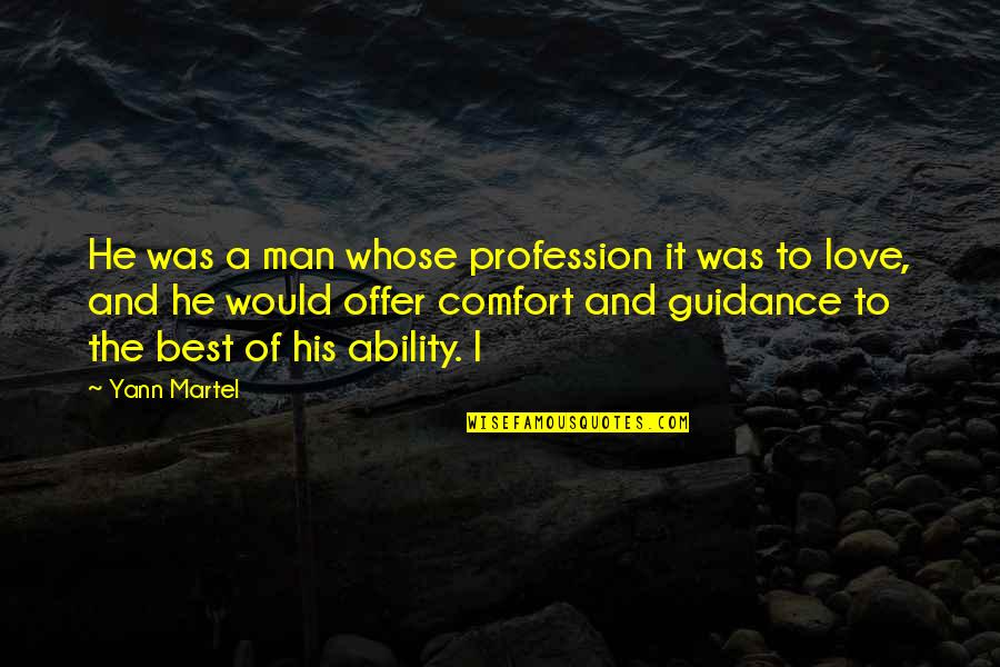 Best Offer Quotes By Yann Martel: He was a man whose profession it was