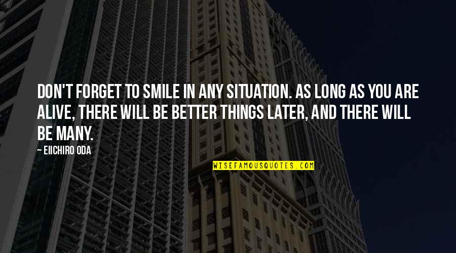 Best One Piece Quotes By Eiichiro Oda: Don't forget to smile in any situation. As