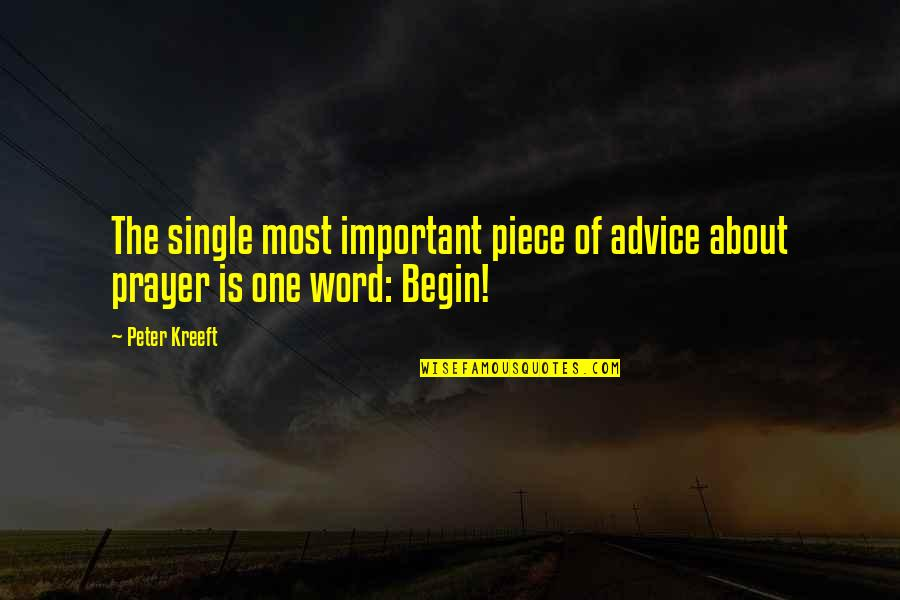 Best One Piece Quotes By Peter Kreeft: The single most important piece of advice about