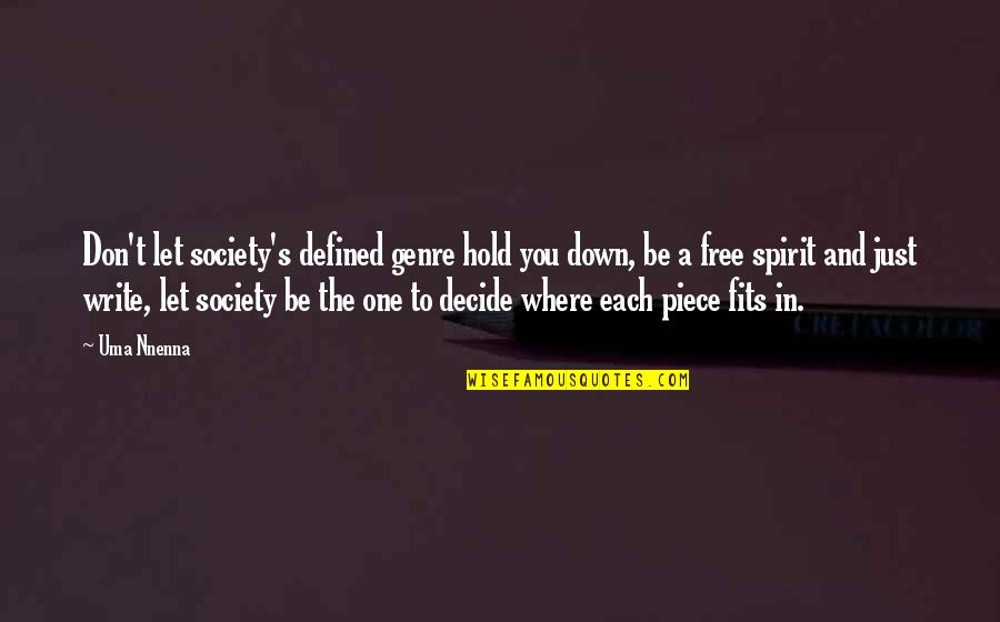 Best One Piece Quotes By Uma Nnenna: Don't let society's defined genre hold you down,