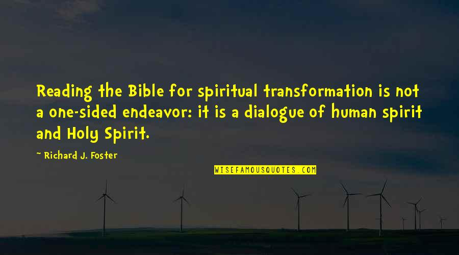 Best One Sided Quotes By Richard J. Foster: Reading the Bible for spiritual transformation is not