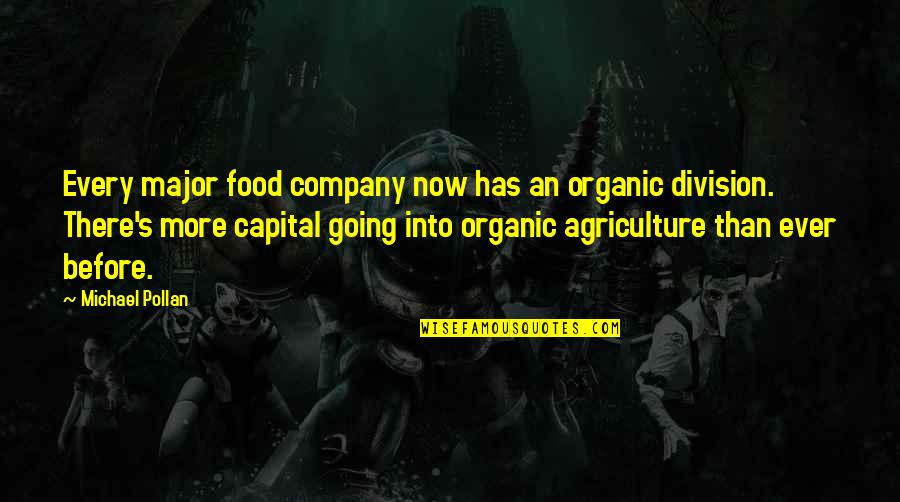Best Organic Food Quotes By Michael Pollan: Every major food company now has an organic