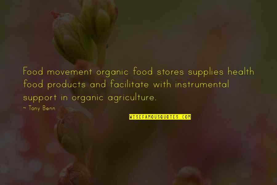 Best Organic Food Quotes By Tony Benn: Food movement organic food stores supplies health food