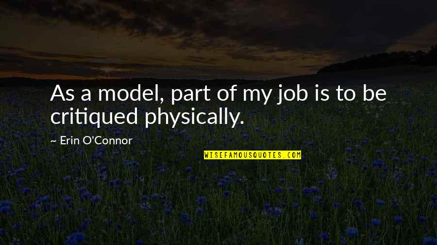 Best Part Of My Job Quotes By Erin O'Connor: As a model, part of my job is