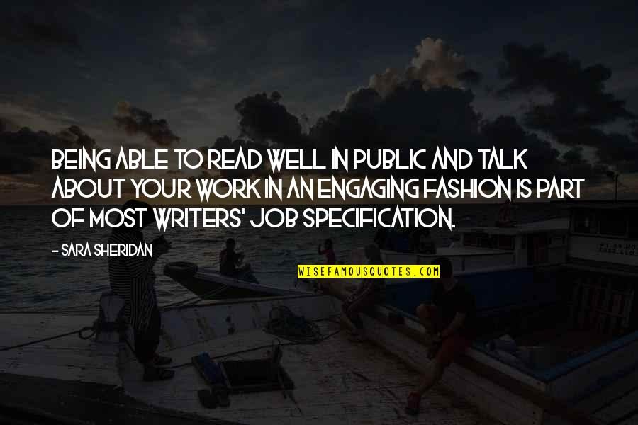 Best Part Of My Job Quotes By Sara Sheridan: Being able to read well in public and