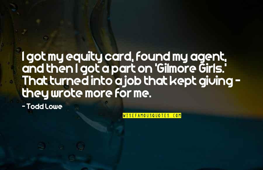 Best Part Of My Job Quotes By Todd Lowe: I got my equity card, found my agent,