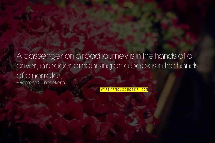 Best Passenger Quotes By Romesh Gunesekera: A passenger on a road journey is in