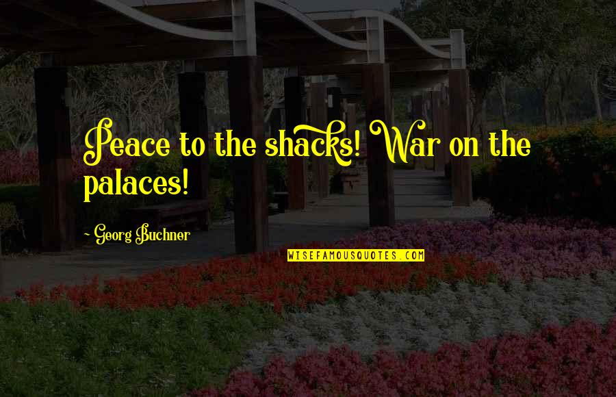 Best Phil The Greek Quotes By Georg Buchner: Peace to the shacks! War on the palaces!