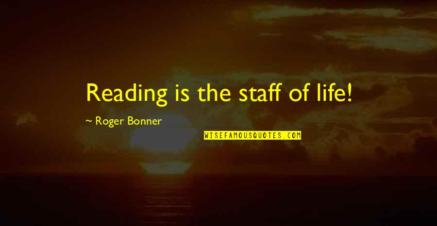 Best Phil The Greek Quotes By Roger Bonner: Reading is the staff of life!