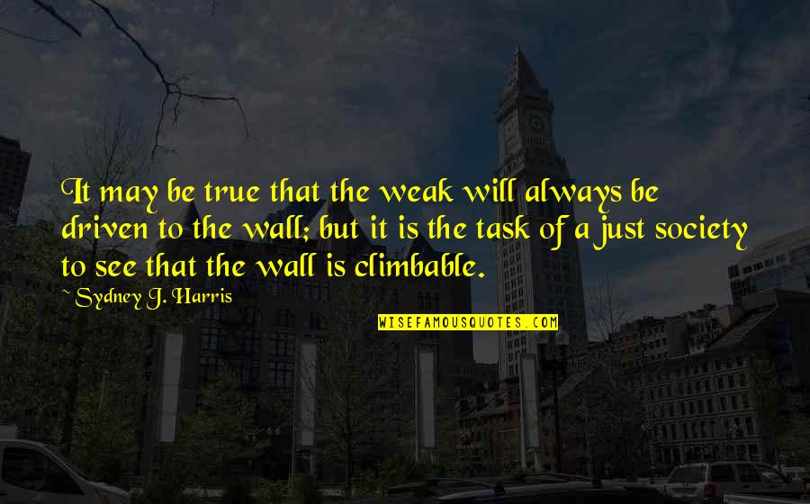 Best Phil The Greek Quotes By Sydney J. Harris: It may be true that the weak will