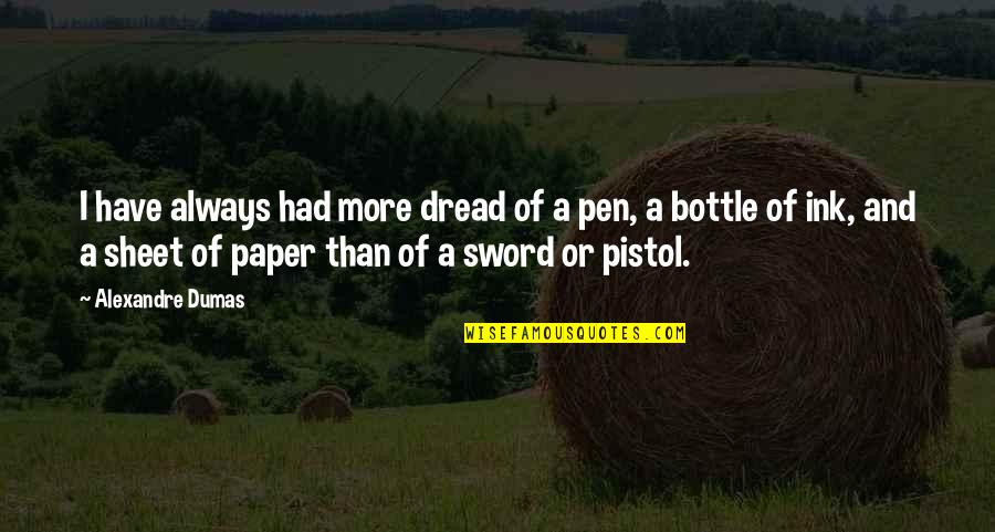 Best Pistol Quotes By Alexandre Dumas: I have always had more dread of a