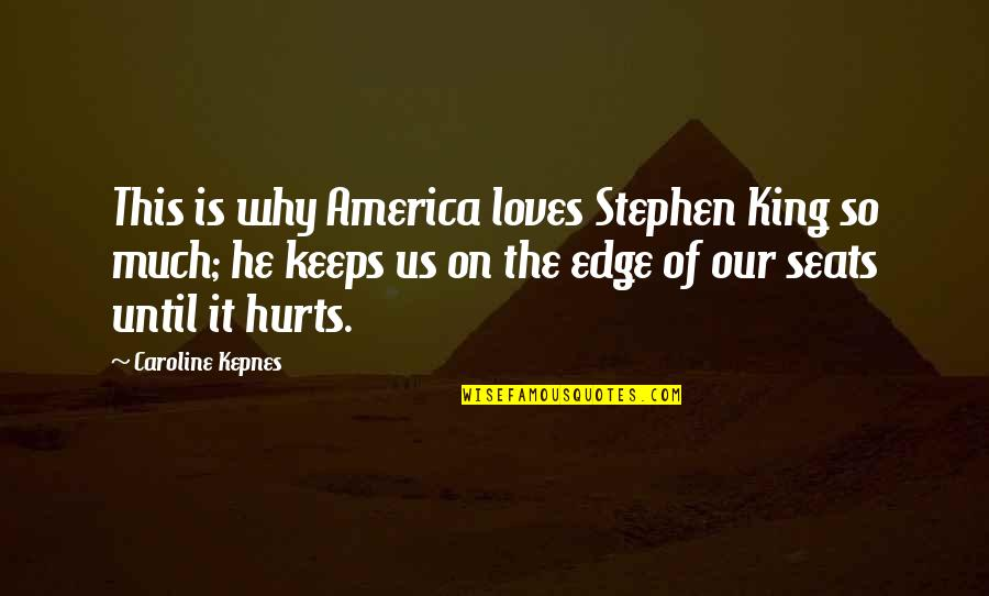 Best Psycho Quotes By Caroline Kepnes: This is why America loves Stephen King so