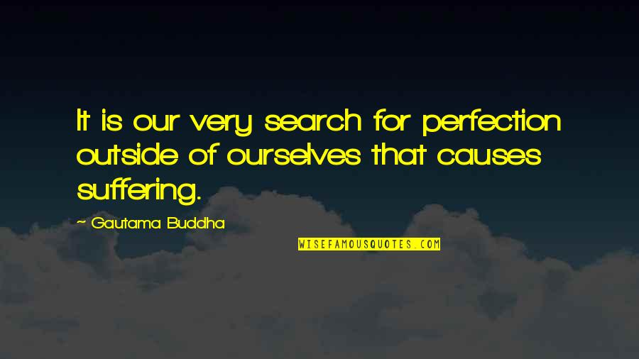 Best Quavo Quotes By Gautama Buddha: It is our very search for perfection outside
