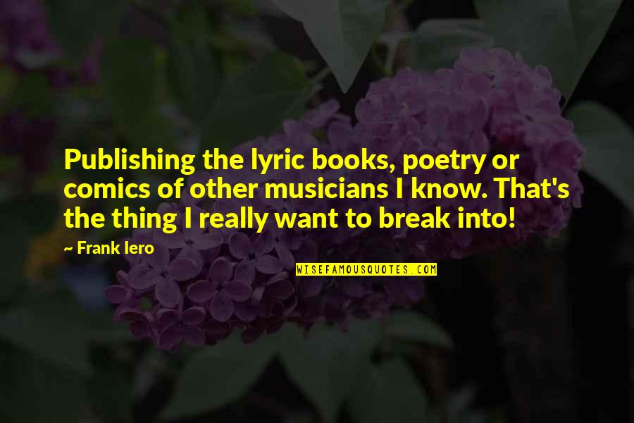 Best R&b Lyric Quotes By Frank Iero: Publishing the lyric books, poetry or comics of