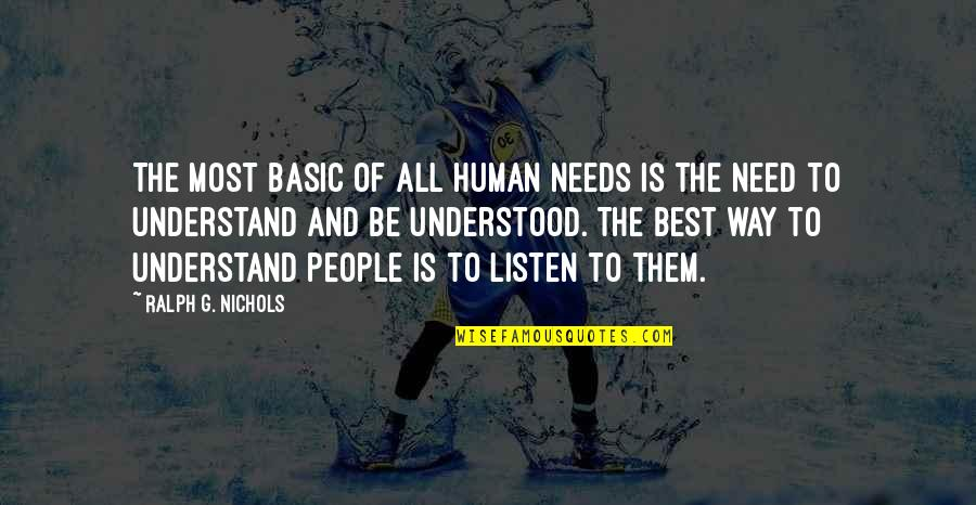 Best Ralph Quotes By Ralph G. Nichols: The most basic of all human needs is