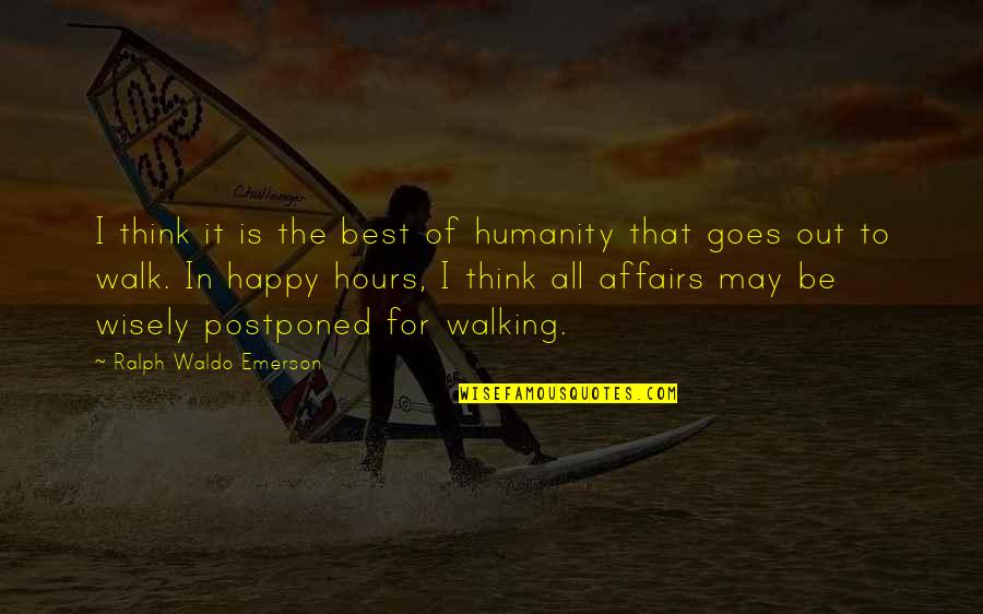 Best Ralph Quotes By Ralph Waldo Emerson: I think it is the best of humanity