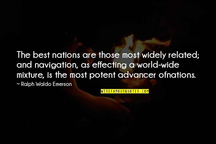 Best Ralph Quotes By Ralph Waldo Emerson: The best nations are those most widely related;