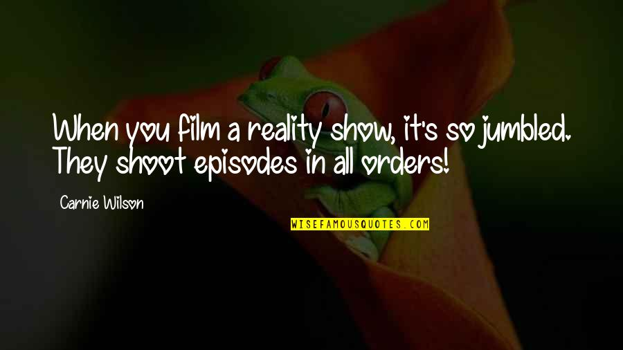 Best Reality Show Quotes By Carnie Wilson: When you film a reality show, it's so