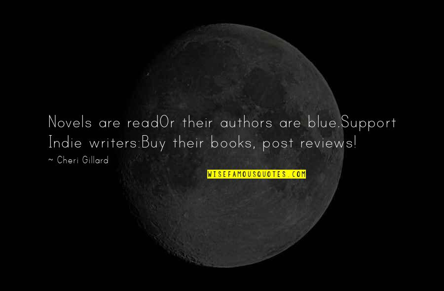 Best Red Vs Blue Quotes By Cheri Gillard: Novels are readOr their authors are blue.Support Indie