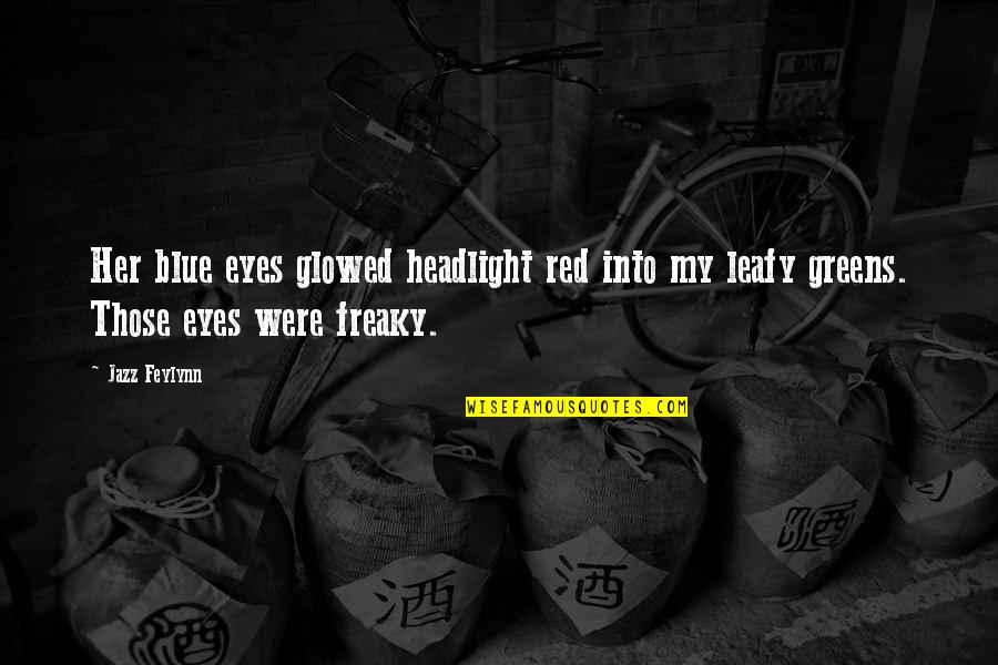 Best Red Vs Blue Quotes By Jazz Feylynn: Her blue eyes glowed headlight red into my