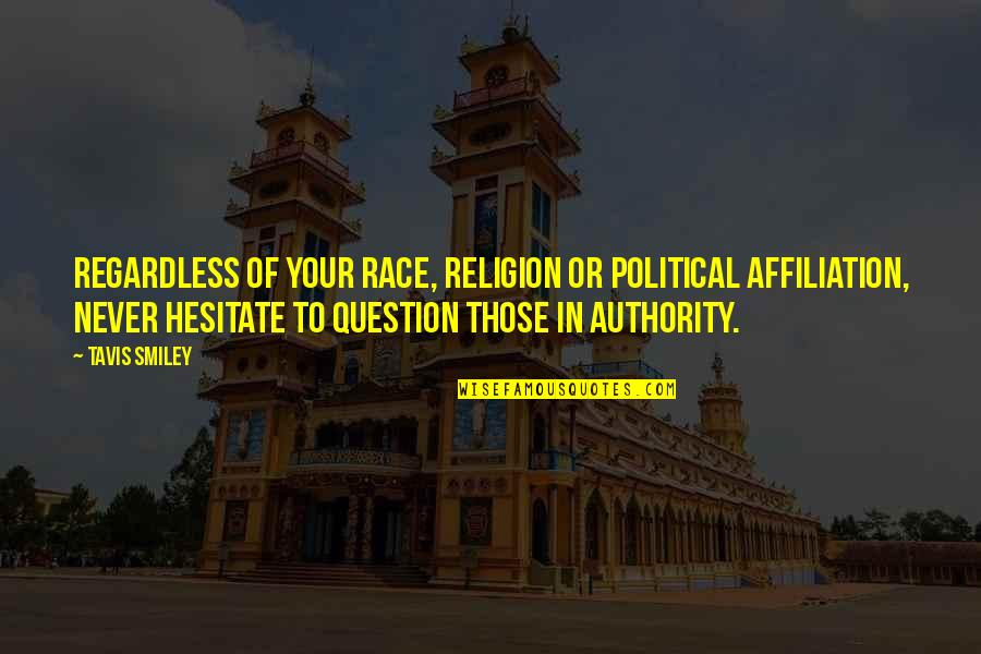 Best Regardless Quotes By Tavis Smiley: Regardless of your race, religion or political affiliation,