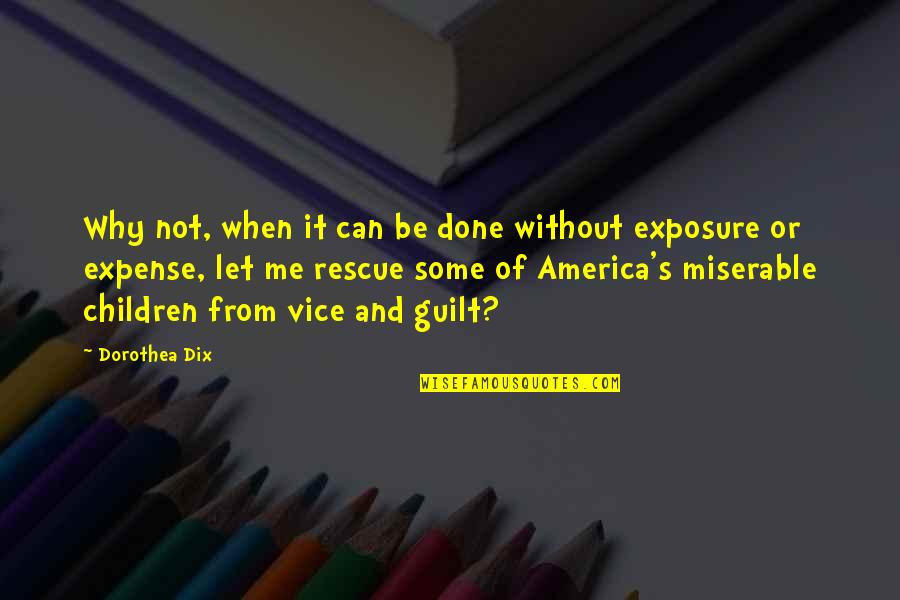 Best Rescue Me Quotes By Dorothea Dix: Why not, when it can be done without