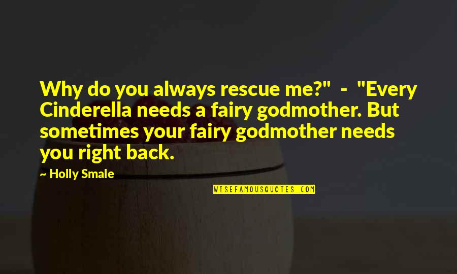 """Best Rescue Me Quotes By Holly Smale: Why do you always rescue me?"""" - """"Every"""