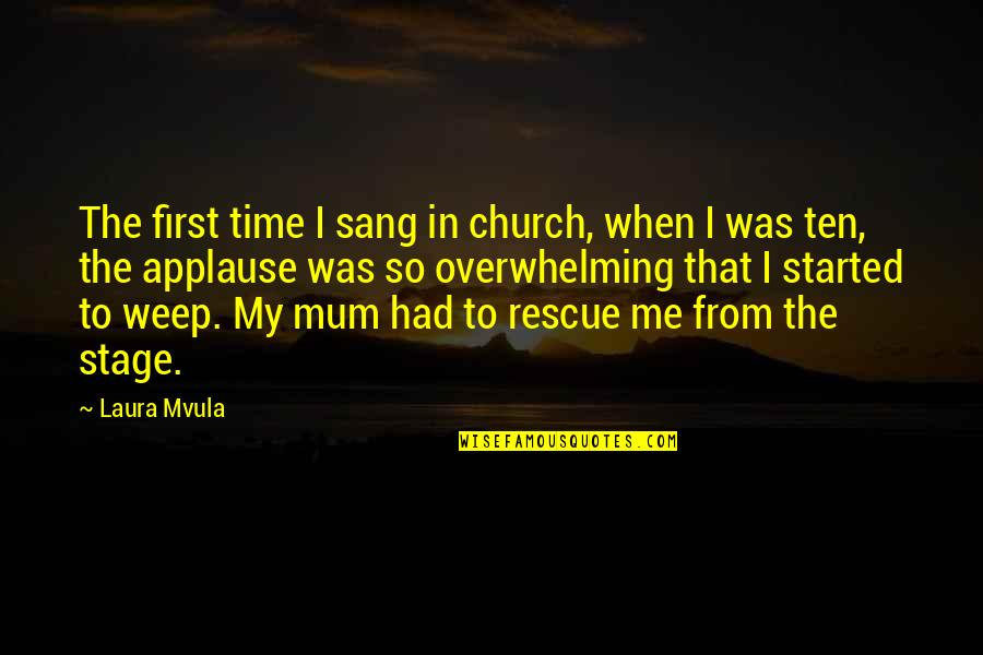 Best Rescue Me Quotes By Laura Mvula: The first time I sang in church, when