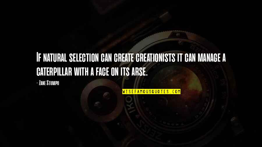 Best Robert Adams Quotes By Zane Stumpo: If natural selection can create creationists it can