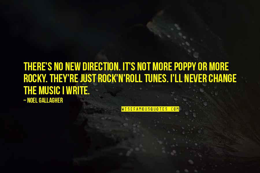 Best Rocky 5 Quotes By Noel Gallagher: There's no new direction. It's not more poppy
