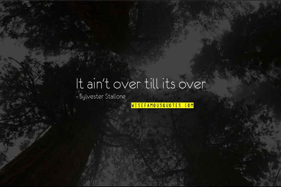 Best Rocky 5 Quotes By Sylvester Stallone: It ain't over till its over