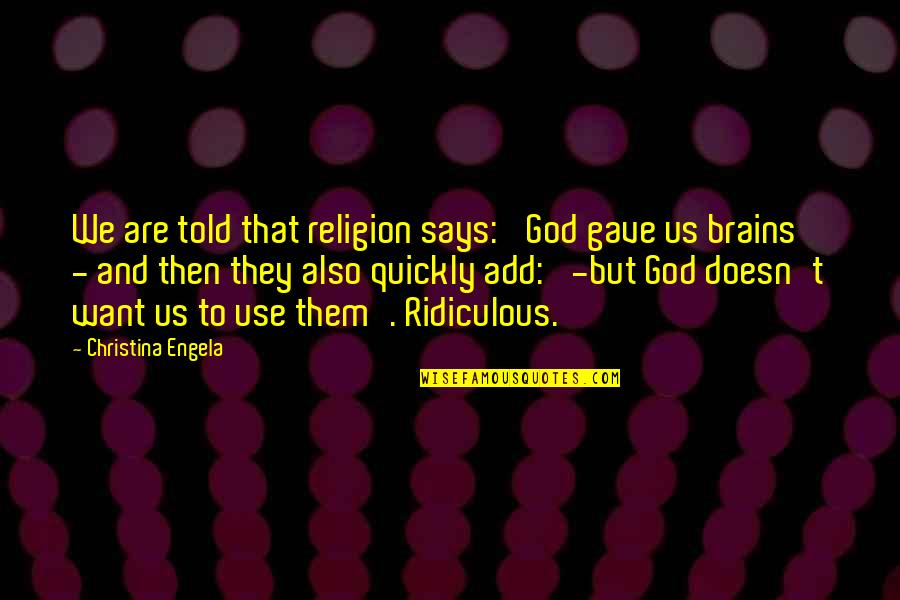 Best Rocky Inspirational Quotes By Christina Engela: We are told that religion says: 'God gave