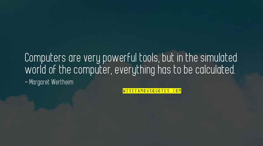 Best Rocky Inspirational Quotes By Margaret Wertheim: Computers are very powerful tools, but in the