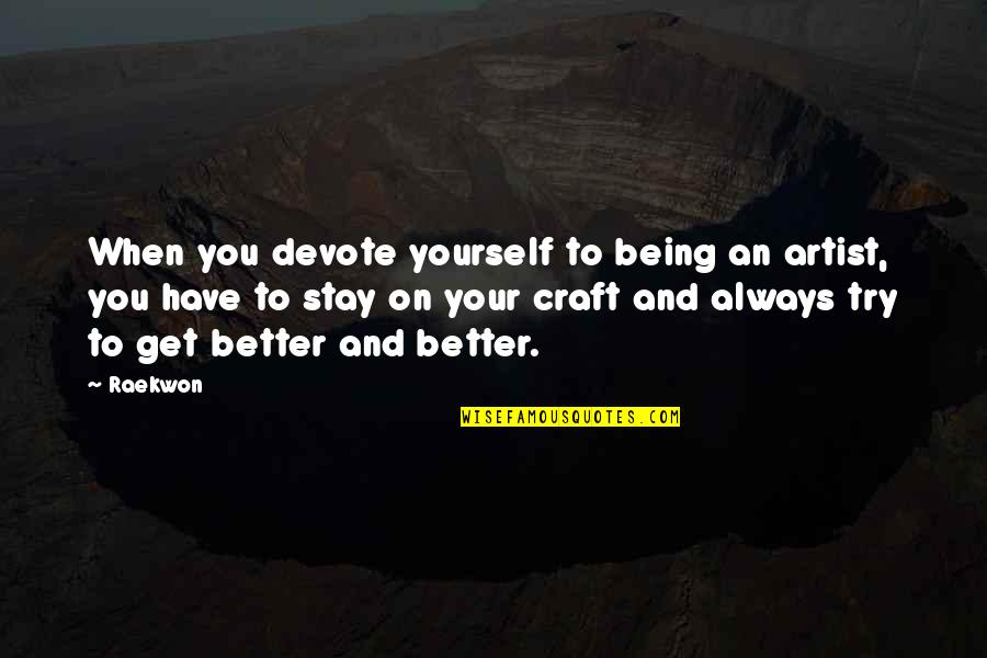 Best Rocky Inspirational Quotes By Raekwon: When you devote yourself to being an artist,
