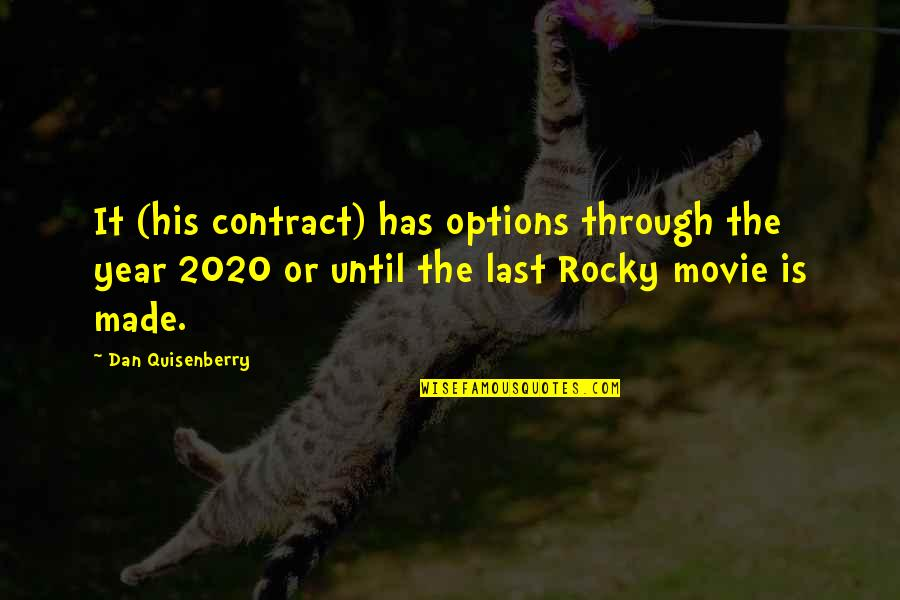 Best Rocky Movie Quotes By Dan Quisenberry: It (his contract) has options through the year