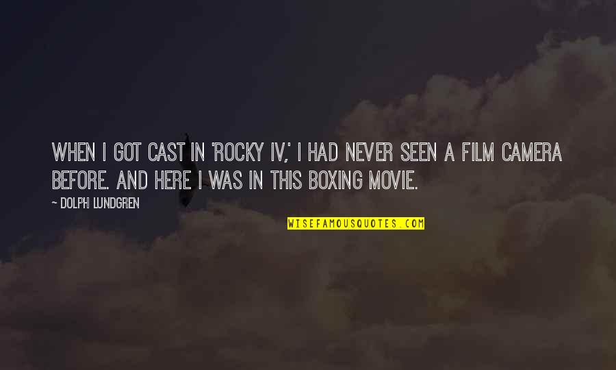 Best Rocky Movie Quotes By Dolph Lundgren: When I got cast in 'Rocky IV,' I