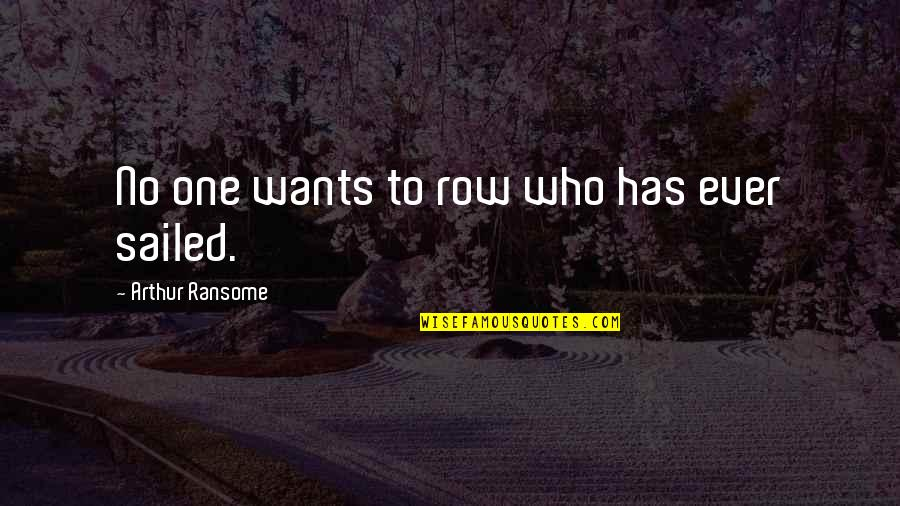 Best Ryan Haywood Quotes By Arthur Ransome: No one wants to row who has ever