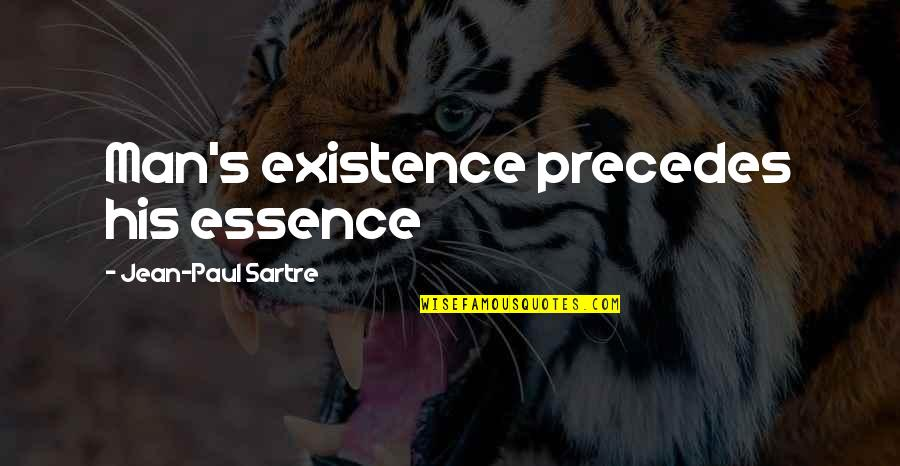 Best Sales Pitch Quotes By Jean-Paul Sartre: Man's existence precedes his essence