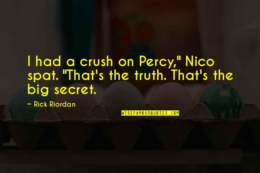 "Best Secret Crush Quotes By Rick Riordan: I had a crush on Percy,"" Nico spat."