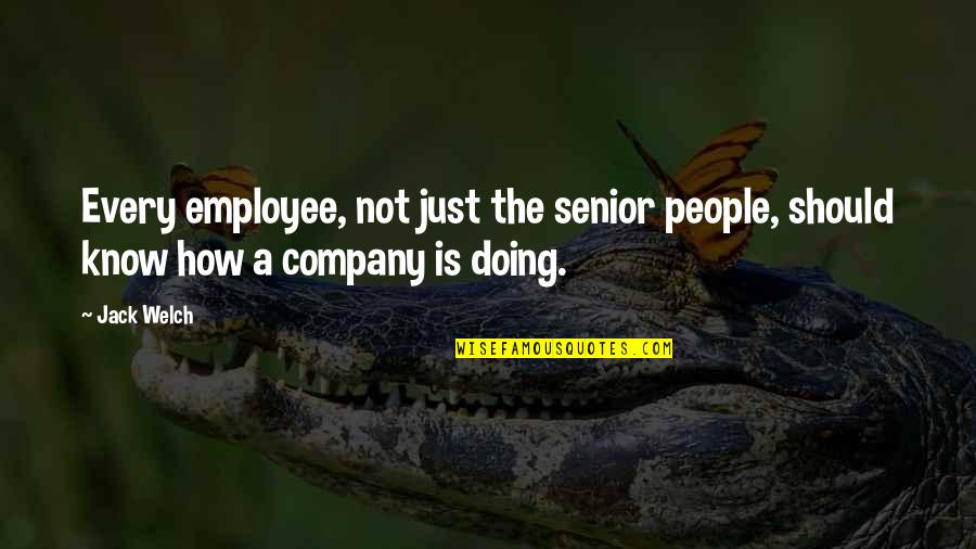 Best Senior Quotes By Jack Welch: Every employee, not just the senior people, should