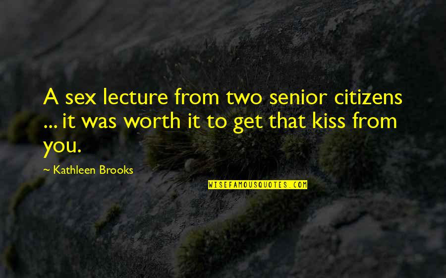 Best Senior Quotes By Kathleen Brooks: A sex lecture from two senior citizens ...