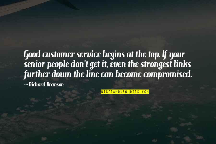 Best Senior Quotes By Richard Branson: Good customer service begins at the top. If
