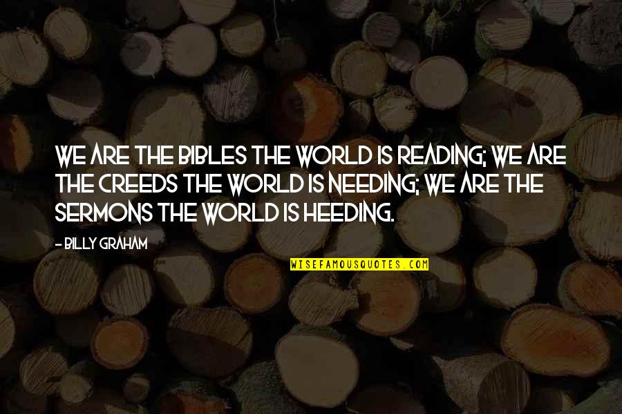 Best Sermons Quotes By Billy Graham: We are the Bibles the world is reading;