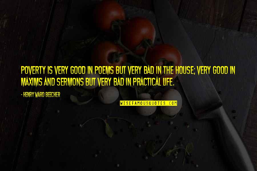 Best Sermons Quotes By Henry Ward Beecher: Poverty is very good in poems but very