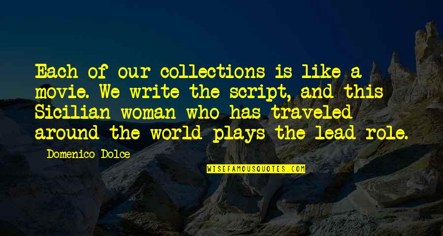 Best Sicilian Quotes By Domenico Dolce: Each of our collections is like a movie.